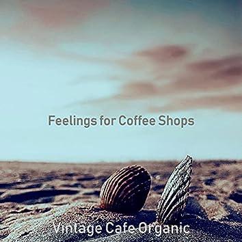 Feelings for Coffee Shops