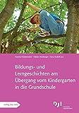 Bildungs- und Lerngeschichten am Übergang vom Kindergarten in die Grundschule: Bildungs- und Lerngeschichten spezial