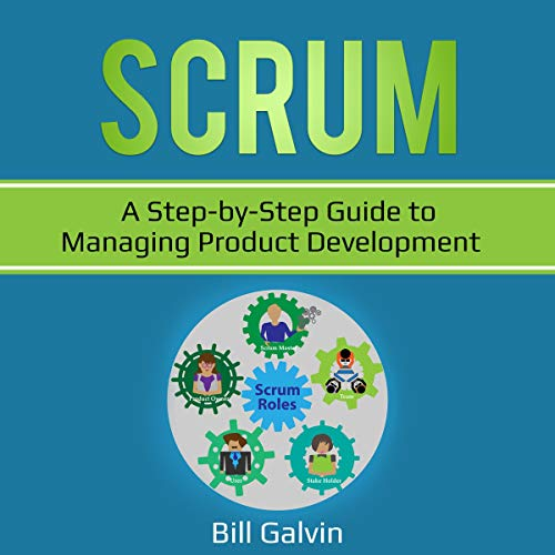 Scrum: A Step-by-Step Guide to Managing Product Development cover art