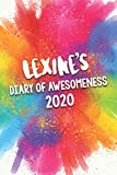 Lexine's Diary of Awesomeness 2020: Unique Personalised Full Year Dated Diary Gift For A Girl Called Lexine - 185 Pages - 2 Days Per Page - Perfect ... Journal For Home, School College Or Work.