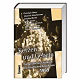 Kerzen und Gebete: Ein geistliches Lesebuch zur friedlichen Revolution 1989