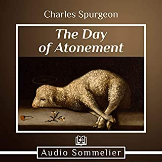 The Day of Atonement                   By:                                                                                                                                 Charles Spurgeon                               Narrated by:                                                                                                                                 Bryan Nyman                      Length: 42 mins     Not rated yet     Overall 0.0