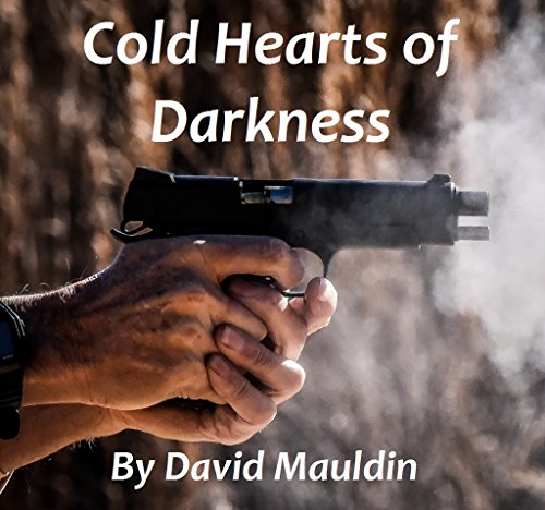 Cold Hearts of Darkness (Path of Survival Book 5) by [David Mauldin]