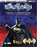 Batman - Dark Tomorrow Official Strategy Guide (Bradygames Strategy Guides) by Bart G. Farkas (2003-02-28) - Brady Games - 28/02/2003