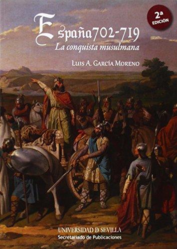 España 702-719. La conquista musulmana: 244 (Historia y Geografía)