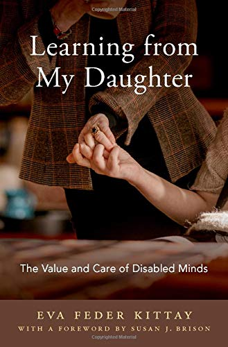 Learning from My Daughter: The Value and Care of Disabled Minds