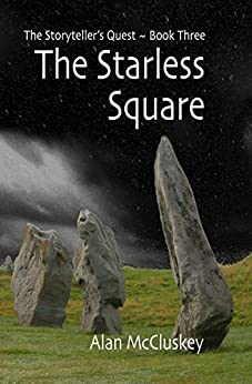 The Starless Square (The Storyteller's Quest Book 3) by [Alan McCluskey]