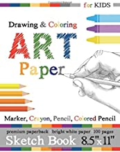 Sketch Book for Kids: Drawing & Coloring Art Paper: Marker, Crayon, Pencil, Colored Pencil