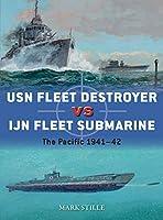 USN Fleet Destroyer vs IJN Fleet Submarine: The Pacific 1941-42 (Duel)