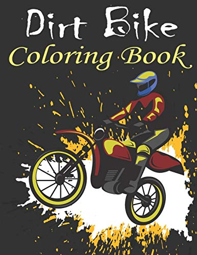 Dirt Bike Coloring Book: Bike Lover Gifts | Motorcycle Coloring Book For kids and Adults Relaxation | Best Birthday Gift