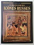 Le Grand livre des icônes russes