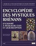 Encyclopédie des mystiques Rhénans - D'Eckhart à Nicolas de Cues et leur réception
