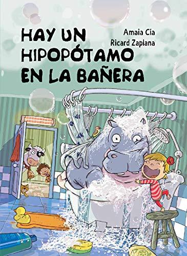 Hay un hipopótamo en la bañera (Cuentos infantiles)