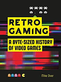 Retro Gaming  A Byte-sized History of Video Games – From Atari to Zelda