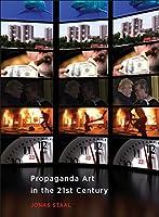 Propaganda Art in the 21st Century (The MIT Press)