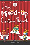 A Very Mixed-Up Christmas Pageant: A Nativity Play for Kids