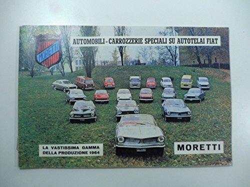 Moretti. Automobili - Carrozzerie su autotelai Fiat - Produzione 1964