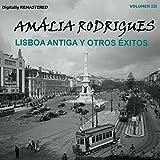 Amália Rodrigues, Vol. 3 - Lisboa antiga y otros éxitos (Remastered)
