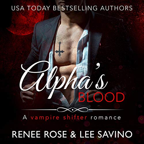 Couverture de Alpha's Blood: A Vampire Shifter Romance (Midnight Doms)