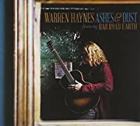 Ashes & Dust (feat. Railroad Earth) [2 CD] [Deluxe Edition] by Warren Haynes