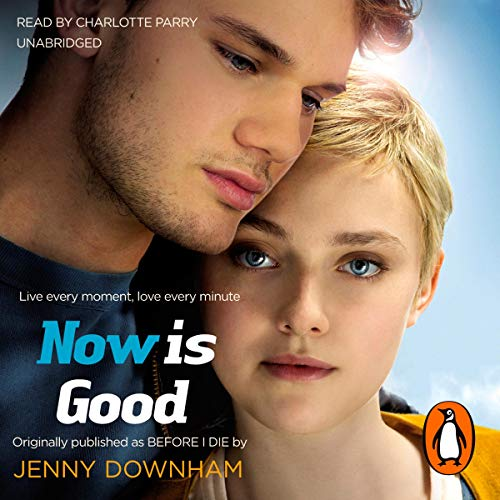 Now is Good (Previously Published as Before I Die) audiobook cover art