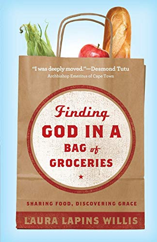Finding God in a Bag of Groceries: Sharing Food, Discovering Grace