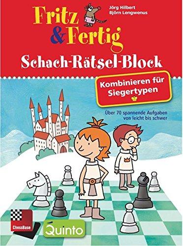 Fritz & Fertig Schach-Rätsel-Block: Kombinieren für Siegertypen: Über 70 spannende Aufgaben von leicht bis schwer (Schach-Rätsel-Block: Spannende Schachaufgaben für Kinder)