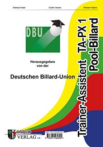 Trainer-Assistent Praxis 1 Pool-Billard: Ausbildungsunterlagen zur Trainerausbildung im Billard-Sport