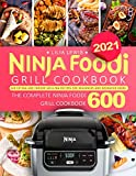 Ninja Foodi Grill Cookbook 2021: Air Frying and Indoor Grilling Recipes for Beginners and Advanced Users