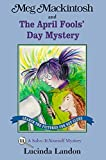 Meg Mackintosh and the April Fools' Day Mystery: A Solve-It-Yourself Mystery (Meg Mackintosh Mystery series)
