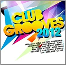R.I.O feat. U-Jean, DJ Antoine feat. The Beat Shakers, Micha Moor, Miami Inc., Bingo Players.. by Club Grooves 2012 (MORE)...