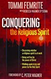 Conquering the Religious Spirit by Tommi Femrite (2008-06-01)