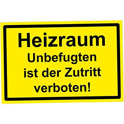 Schild Heizraum Schild Unbefugten ist der Zutritt verboten Sicherheitsschild Heizraum-Schild gelb schwarz 30 x 20 cm groß, 3 mm Hartschaumplatte