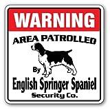 English Springer Spaniel Security Sign Area Patrolled Guard Dog Lover Owner vets