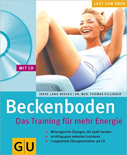 Beckenboden. Das Training für mehr Energie (mit CD) (GU Multimedia Körper, Geist & Seele)