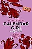 Calendar Girl - Verführt: Januar/Februar/März (Calendar Girl Quartal 1)