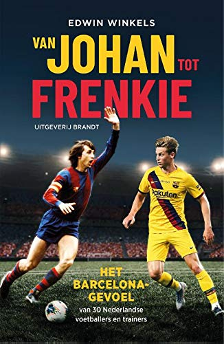 Van Johan tot Frenkie: het Barcelona-gevoel van 30 Nederlandse voetballers en trainers