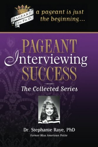 Pageant Interviewing Success The Collected Series