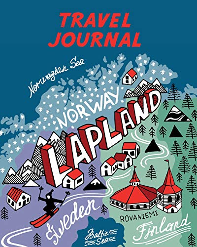 Travel Journal: Map of Lapland. Kid's Travel Journal. Simple, Fun Holiday Activity Diary and Scrapbook to Write, Draw and Stick-In. (Lapland Map, Vacation Notebook, Adventure Log)
