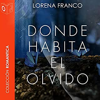 Donde habita el olvido [Where Oblivion Lives]                   By:                                                                                                                                 Lorena Franco                               Narrated by:                                                                                                                                 Mariluz Parras                      Length: 4 hrs and 14 mins     6 ratings     Overall 4.5