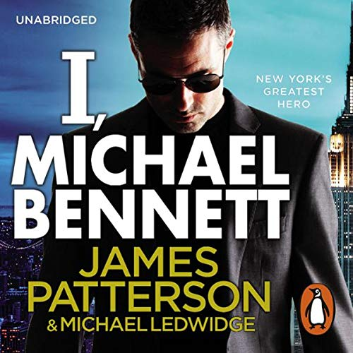 I, Michael Bennett     Michael Bennett, Book 5              By:                                                                                                                                 James Patterson,                                                                                        Michael Ledwidge                               Narrated by:                                                                                                                                 Bobby Cannavale,                                                                                        Jay Snyder                      Length: 7 hrs and 34 mins     72 ratings     Overall 4.3