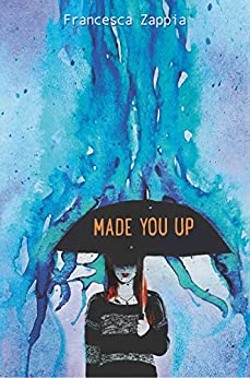 Made You Up by [Francesca Zappia]