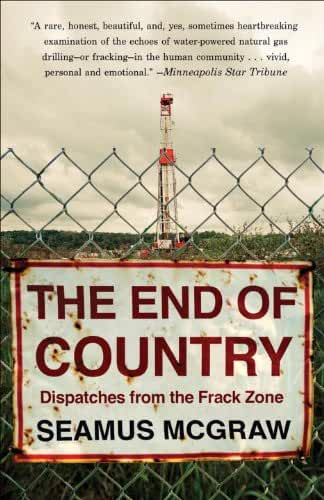 The End of Country: Dispatches from the Frack Zone (English Edition)