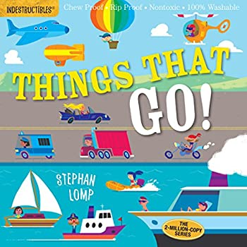 Indestructibles  Things That Go!  Chew Proof · Rip Proof · Nontoxic · 100% Washable  Book for Babies Newborn Books Vehicle Books Safe to Chew