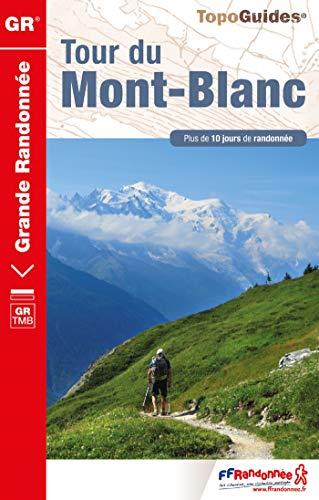 Tour du Mont-Blanc: Plus de 10 jours de randonnée (TopoGuides GR)