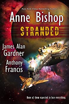 Stranded by [Anne Bishop,  Anthony Francis, James Alan Gardner , Anthony Francis, James Alan Gardner]