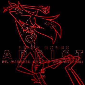 Addict (feat. Michael Kovach & Chi-Chi)