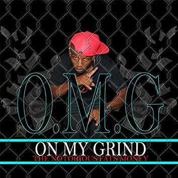 O.M.G / On My Grind
