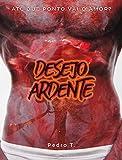 Desejo Ardente: Até que ponto vai o amor? (Portuguese Edition)