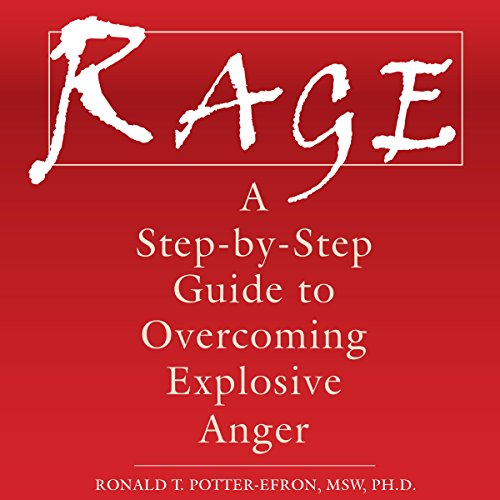 Rage     A Step-by-Step Guide to Overcoming Explosive Anger              By:                                                                                                                                 Ronald Potter-Efron MSW PhD                               Narrated by:                                                                                                                                 Stephen Paul Aulridge Jr.                      Length: 5 hrs and 15 mins     62 ratings     Overall 4.5